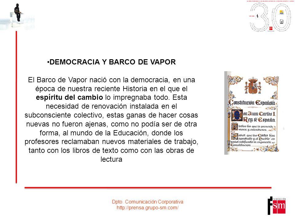Dpto. Comunicación Corporativa http://prensa.grupo-sm.com/ DEMOCRACIA Y BARCO DE VAPOR El Barco de Vapor nació con la democracia, en una época de nues
