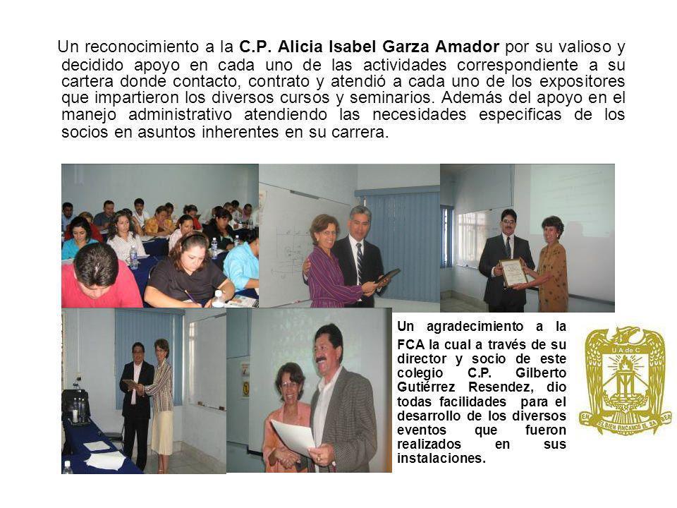 Un reconocimiento a la C.P. Alicia Isabel Garza Amador por su valioso y decidido apoyo en cada uno de las actividades correspondiente a su cartera don