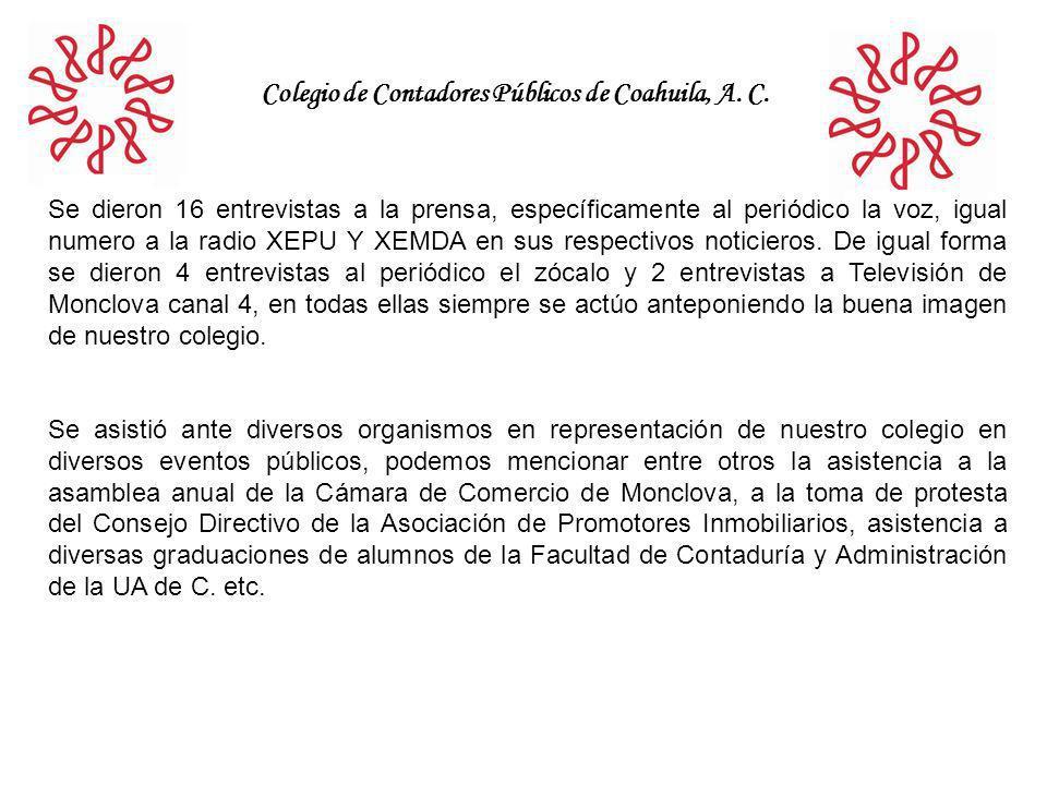 Colegio de Contadores Públicos de Coahuila, A. C. Se dieron 16 entrevistas a la prensa, específicamente al periódico la voz, igual numero a la radio X