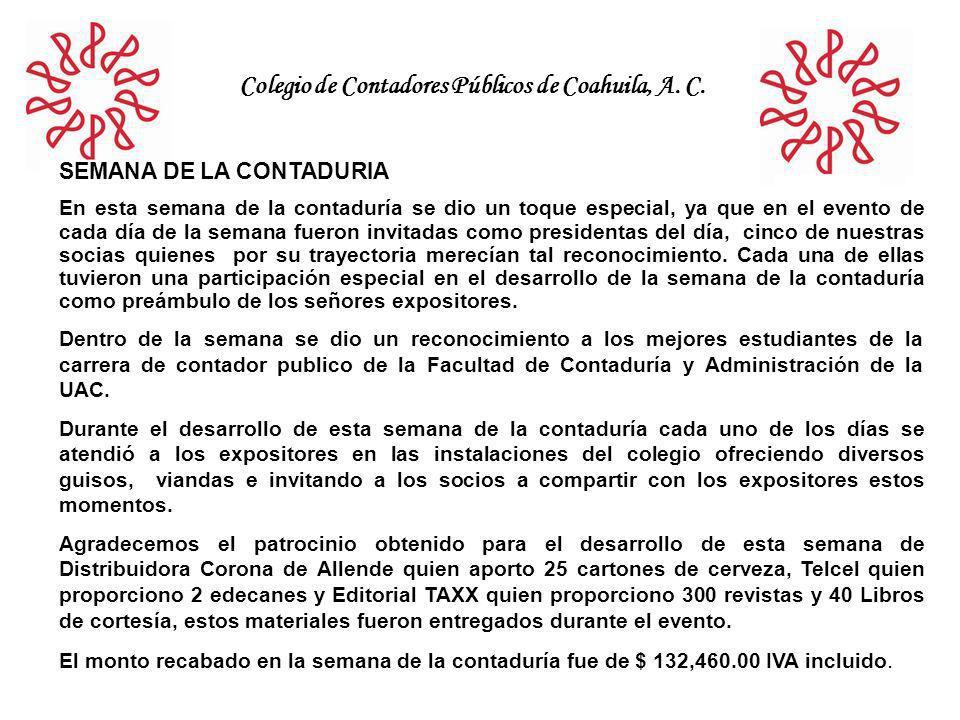 Colegio de Contadores Públicos de Coahuila, A. C. SEMANA DE LA CONTADURIA En esta semana de la contaduría se dio un toque especial, ya que en el event