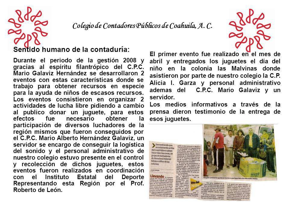 Colegio de Contadores Públicos de Coahuila, A. C. Sentido humano de la contaduría: Durante el periodo de la gestión 2008 y gracias al espíritu filantr