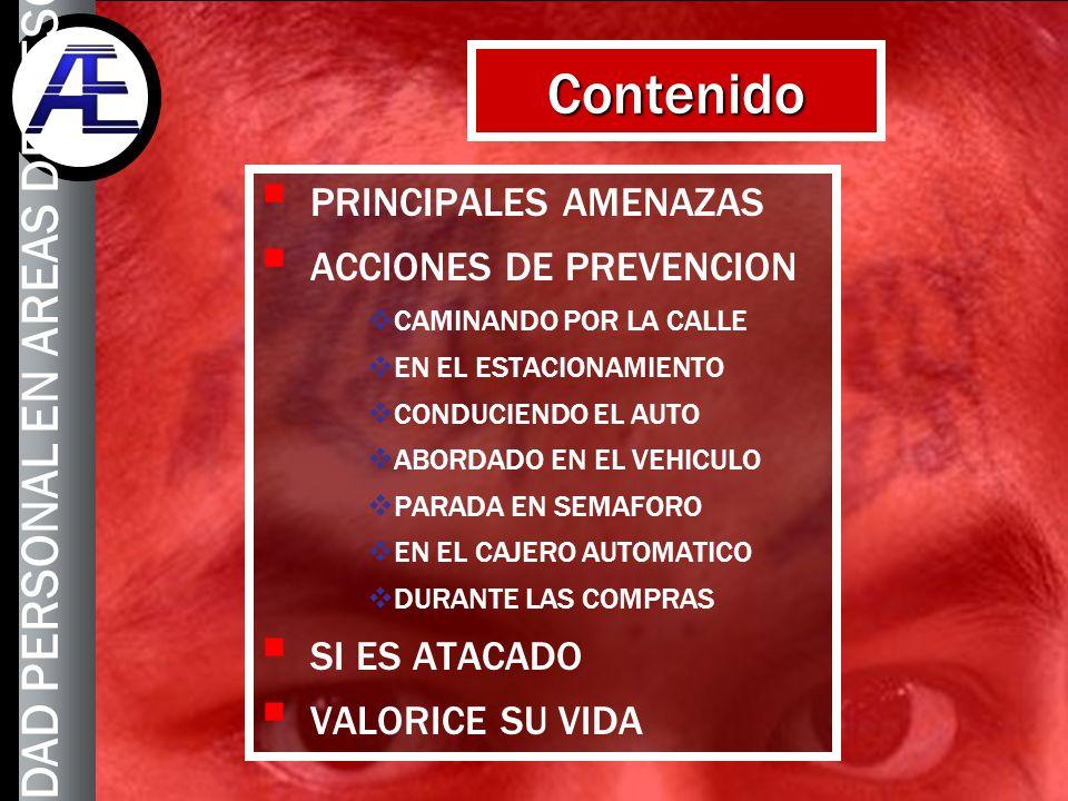 3 Contenido PRINCIPALES AMENAZAS ACCIONES DE PREVENCION CAMINANDO POR LA CALLE EN EL ESTACIONAMIENTO CONDUCIENDO EL AUTO ABORDADO EN EL VEHICULO PARAD