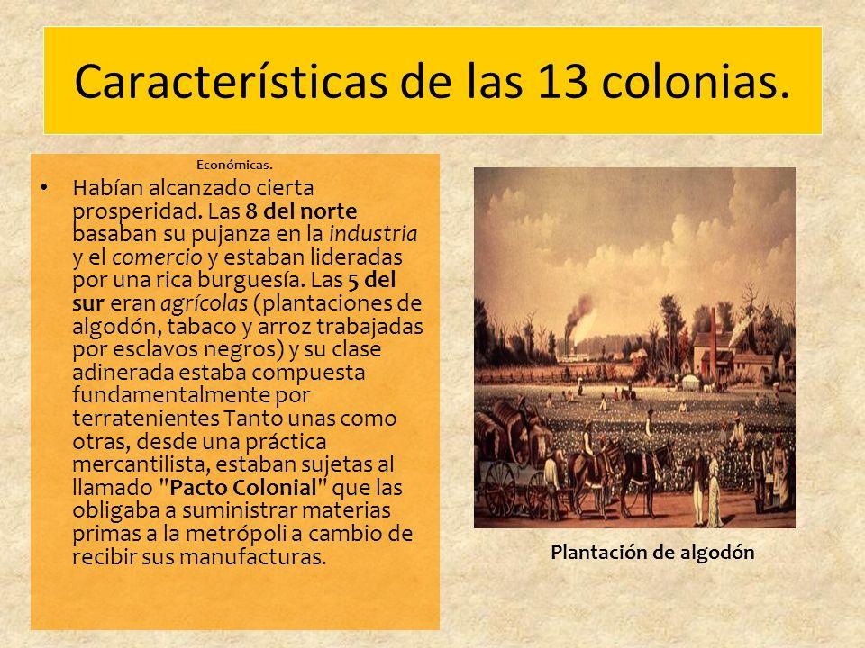 Características de las 13 colonias.Económicas. Habían alcanzado cierta prosperidad.