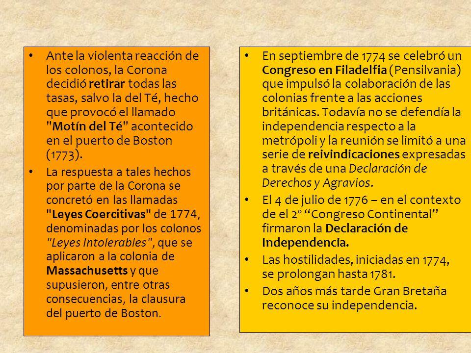 Ante la violenta reacción de los colonos, la Corona decidió retirar todas las tasas, salvo la del Té, hecho que provocó el llamado Motín del Té acontecido en el puerto de Boston (1773).