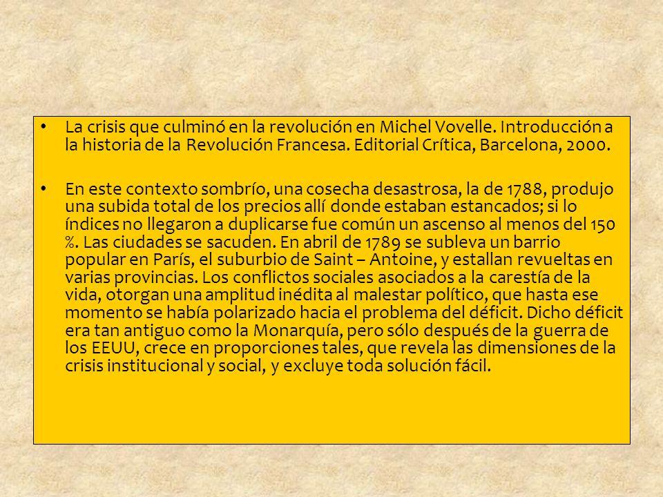 La crisis que culminó en la revolución en Michel Vovelle.