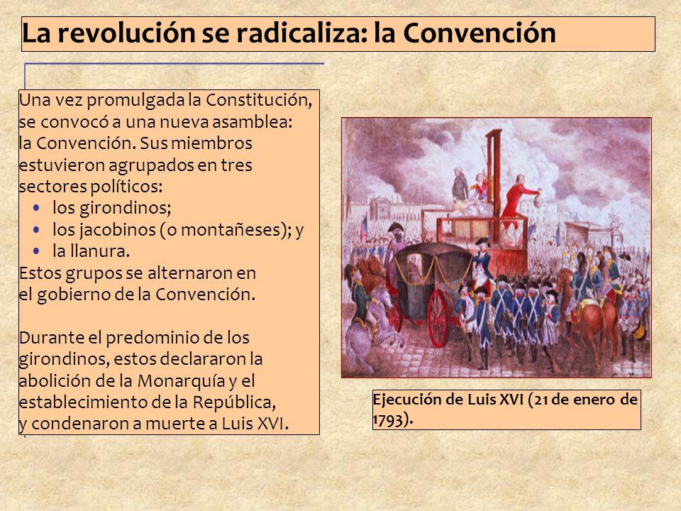 La revolución se radicaliza: la Convención Una vez promulgada la Constitución, se convocó a una nueva asamblea: la Convención.