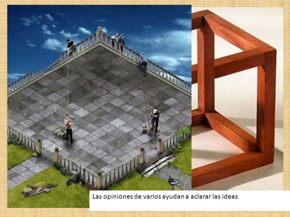 Las opiniones de varios ayudan a aclarar las ideas