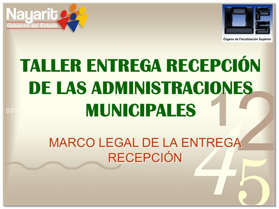 TALLER ENTREGA RECEPCIÓN DE LAS ADMINISTRACIONES MUNICIPALES MARCO LEGAL DE LA ENTREGA RECEPCIÓN