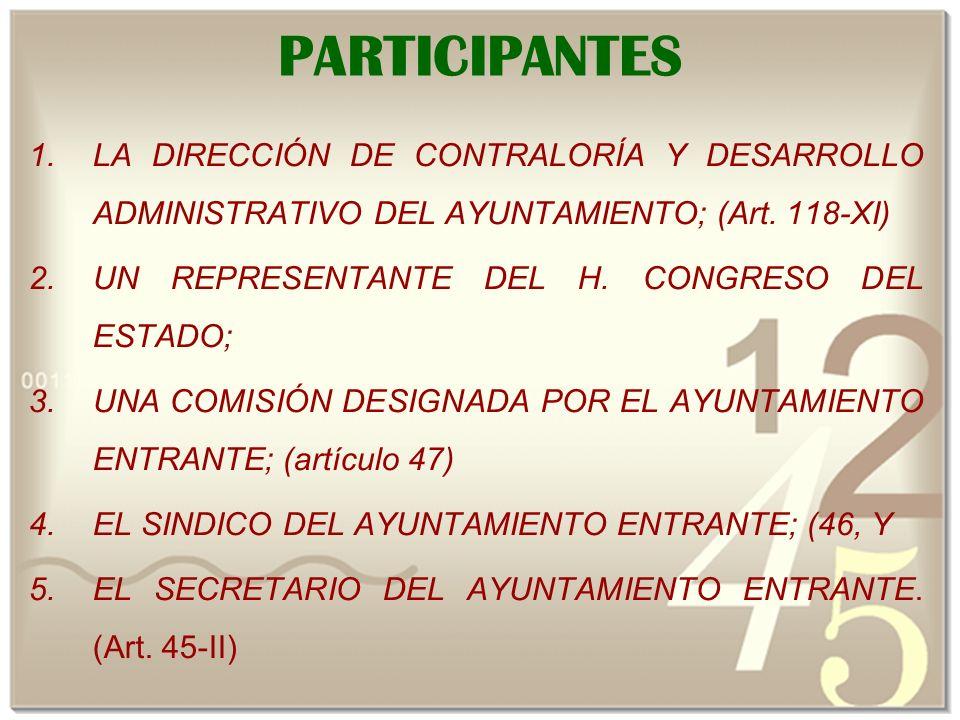 PARTICIPANTES 1.LA DIRECCIÓN DE CONTRALORÍA Y DESARROLLO ADMINISTRATIVO DEL AYUNTAMIENTO; (Art.