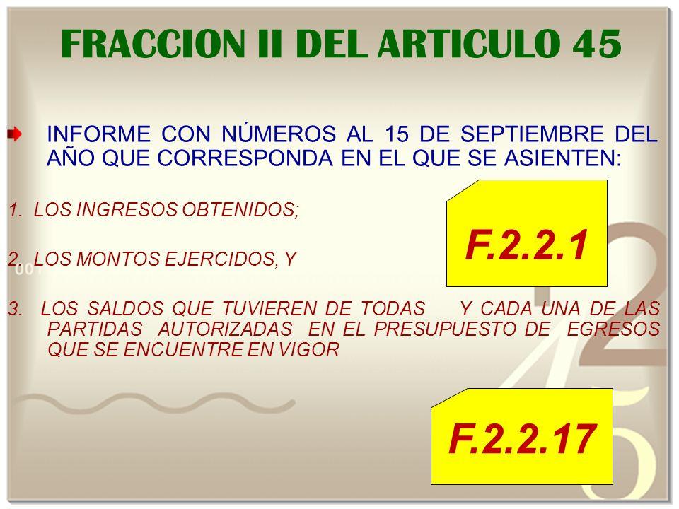 FRACCION II DEL ARTICULO 45 INFORME CON NÚMEROS AL 15 DE SEPTIEMBRE DEL AÑO QUE CORRESPONDA EN EL QUE SE ASIENTEN: 1.