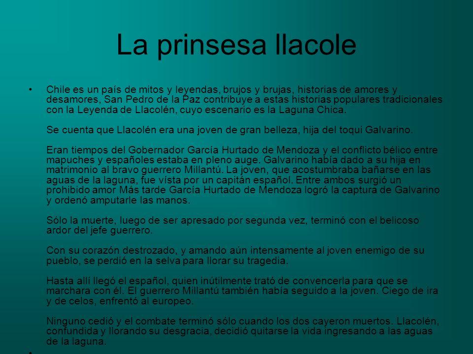 La prinsesa llacole Chile es un país de mitos y leyendas, brujos y brujas, historias de amores y desamores, San Pedro de la Paz contribuye a estas his