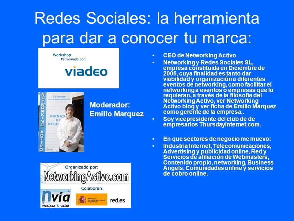 Redes Sociales: la herramienta para dar a conocer tu marca: CEO de Networking Activo Networking y Redes Sociales SL, empresa constituida en Diciembre