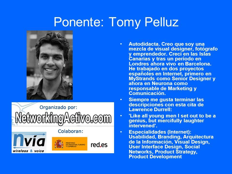 Ponente: Tomy Pelluz Autodidacta.