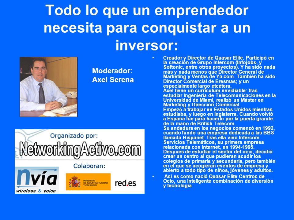Todo lo que un emprendedor necesita para conquistar a un inversor: Creador y Director de Quasar Elite. Participó en la creación de Grupo Intercom (Inf