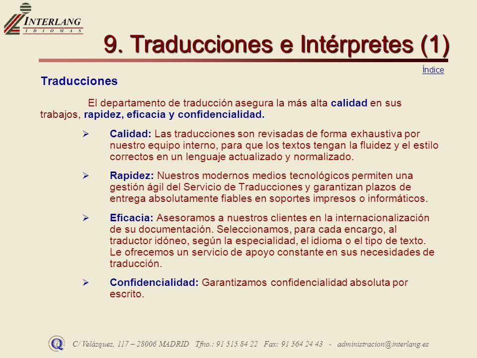 C/ Velázquez, 117 – 28006 MADRID Tfno.: 91 515 84 22 Fax: 91 564 24 43 - administracion@interlang.es 9. Traducciones e Intérpretes (1) Traducciones El