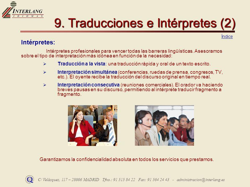 C/ Velázquez, 117 – 28006 MADRID Tfno.: 91 515 84 22 Fax: 91 564 24 43 - administracion@interlang.es 9. Traducciones e Intérpretes (2) Intérpretes: In