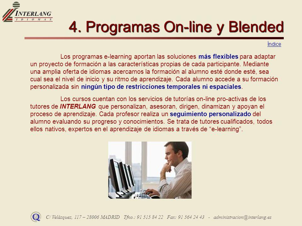 C/ Velázquez, 117 – 28006 MADRID Tfno.: 91 515 84 22 Fax: 91 564 24 43 - administracion@interlang.es 4. Programas On-line y Blended Los programas e-le