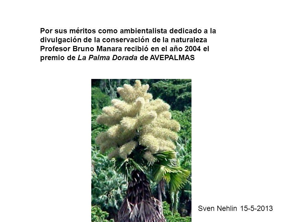 Por sus méritos como ambientalista dedicado a la divulgación de la conservación de la naturaleza Profesor Bruno Manara recibió en el año 2004 el premi