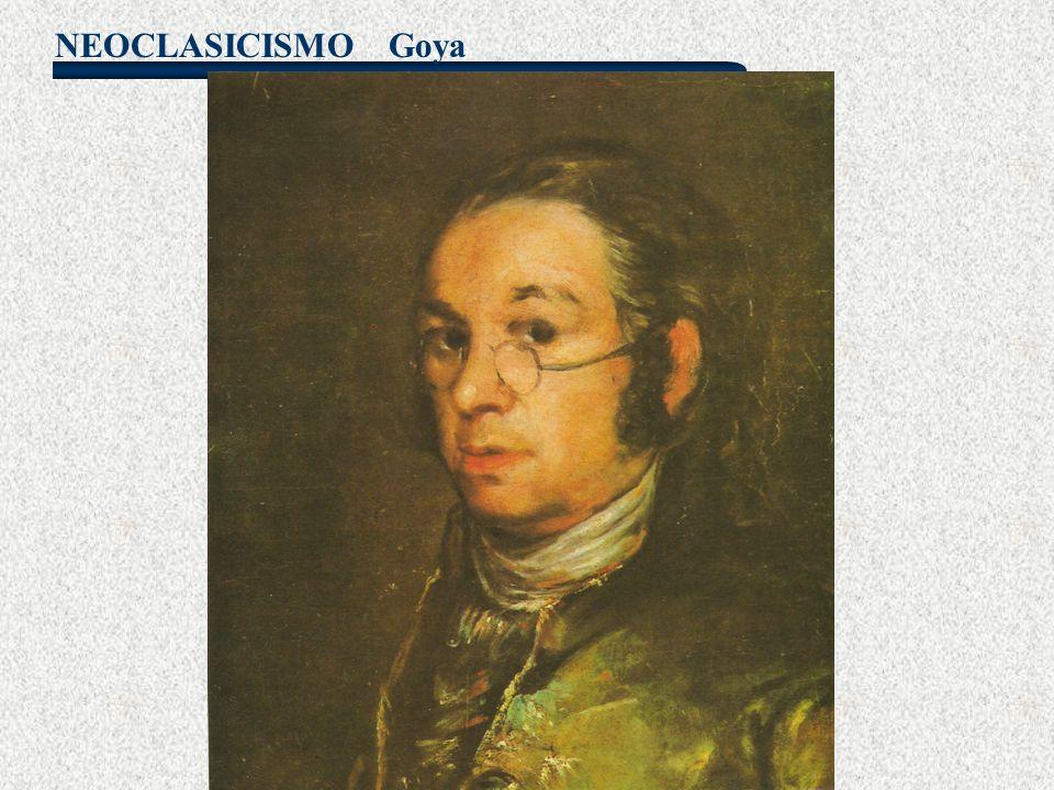 NEOCLASICISMO Goya GOYA