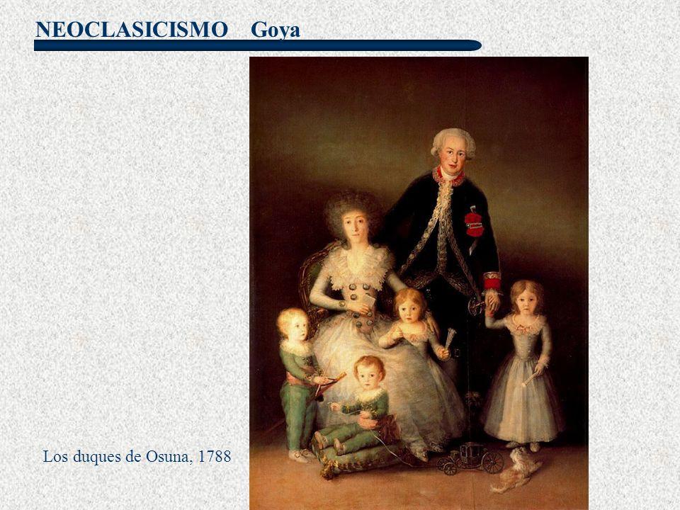 NEOCLASICISMO Goya Los duques de Osuna, 1788