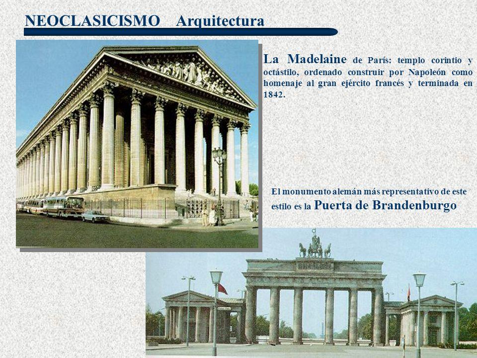 NEOCLASICISMO La Madelaine de París: templo corintio y octástilo, ordenado construir por Napoleón como homenaje al gran ejército francés y terminada e