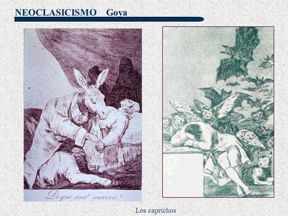 NEOCLASICISMO Goya Los caprichos