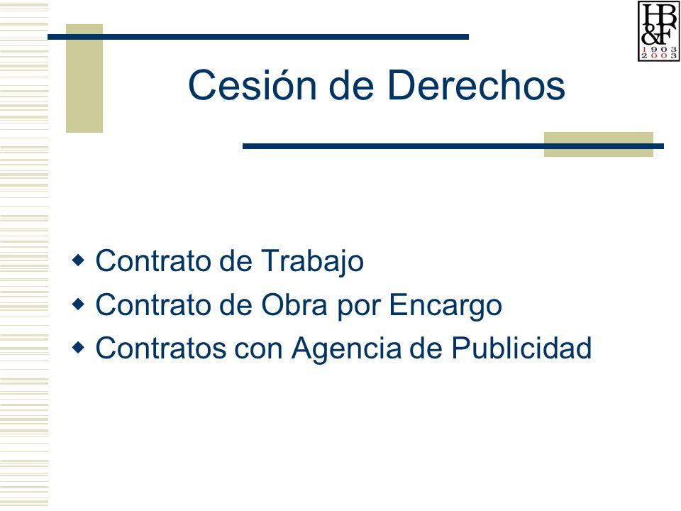 Cesión de Derechos Contrato de Trabajo Contrato de Obra por Encargo Contratos con Agencia de Publicidad