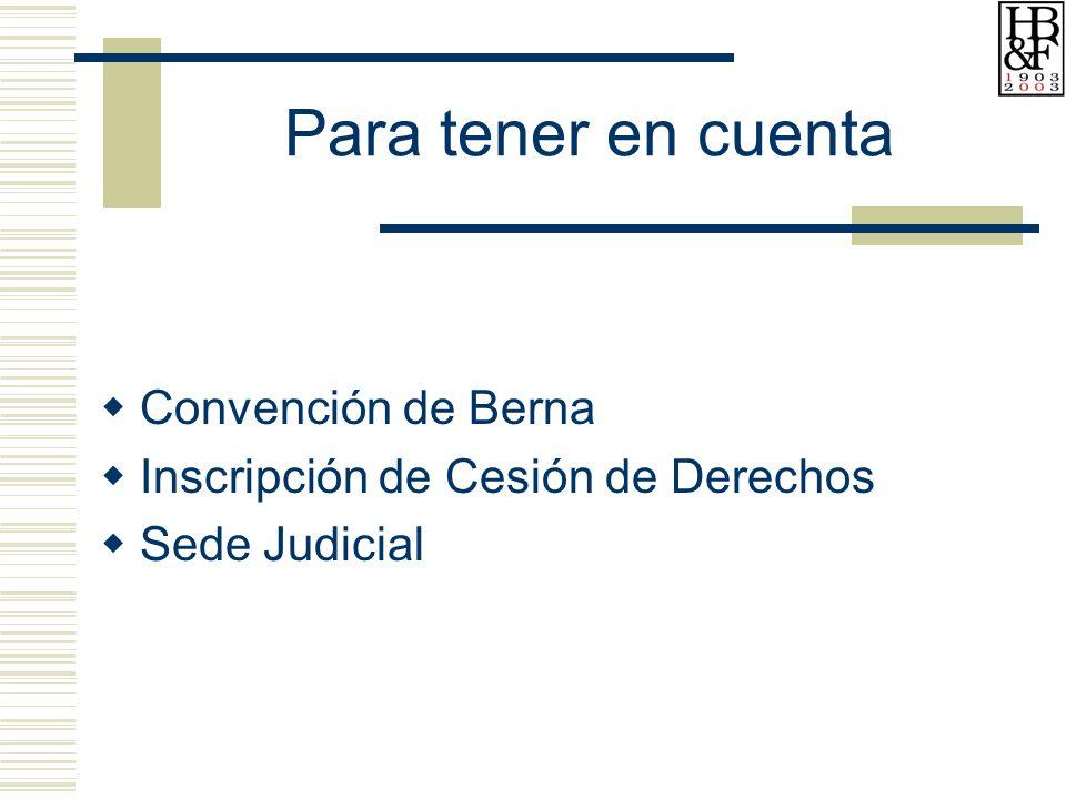 Para tener en cuenta Convención de Berna Inscripción de Cesión de Derechos Sede Judicial