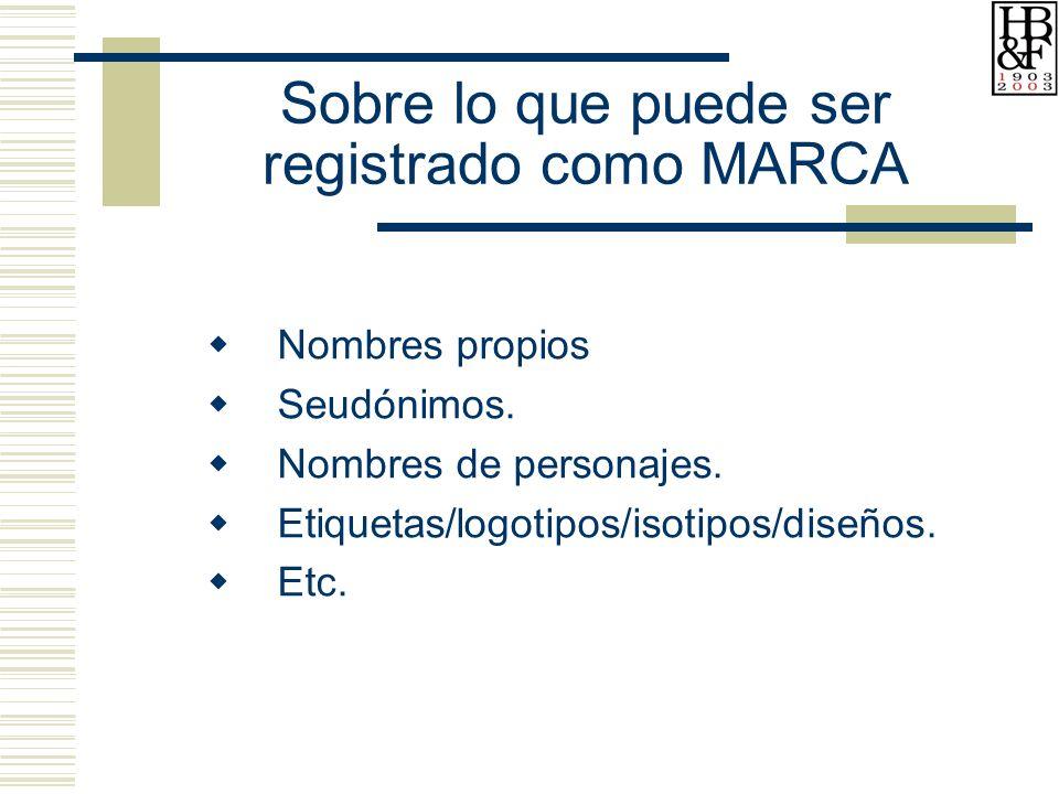 Sobre lo que puede ser registrado como MARCA Nombres propios Seudónimos.