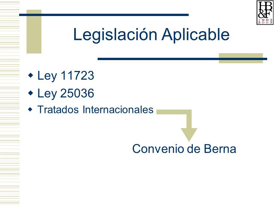 Legislación Aplicable Ley 11723 Ley 25036 Tratados Internacionales Convenio de Berna