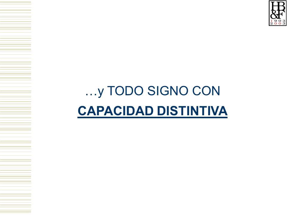 …y TODO SIGNO CON CAPACIDAD DISTINTIVA