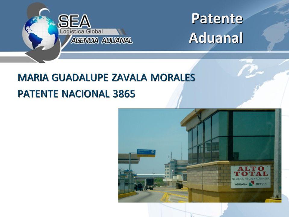 Patente Aduanal MARIA GUADALUPE ZAVALA MORALES PATENTE NACIONAL 3865