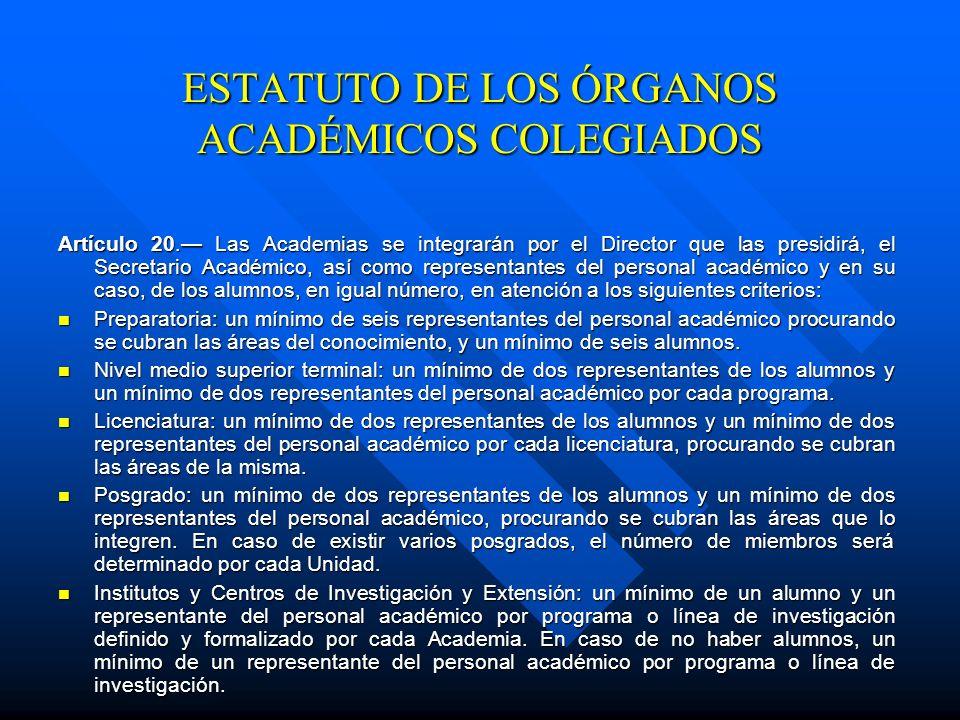 Artículo 5. Las Academias son los órganos colegiado de mayor jerarquía de la Unidades Académicas y tienen como fin sustantivo la regulación de sus fun