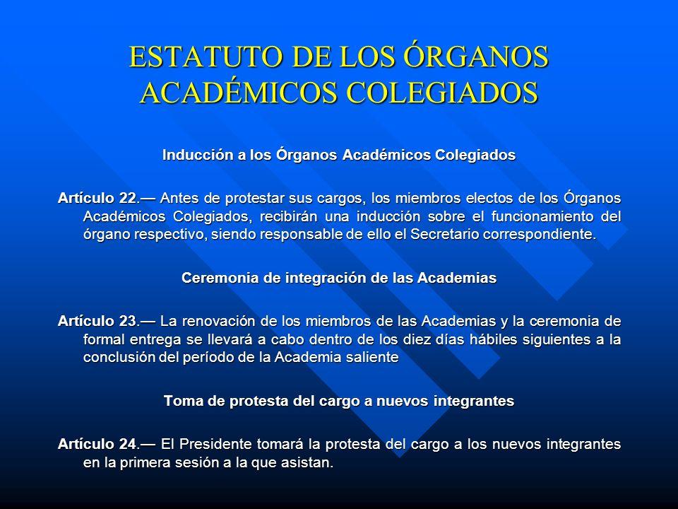 ESTATUTO DE LOS ÓRGANOS ACADÉMICOS COLEGIADOS Artículo 21. Cuando varias dependencias se constituyan en una sola Unidad Académica, se integrará la Aca