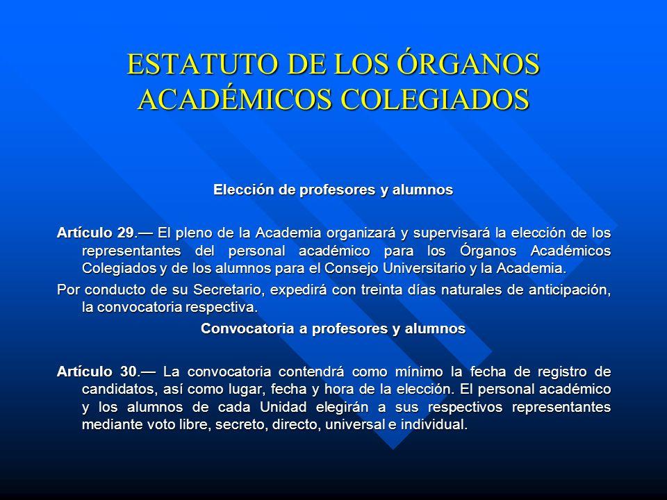 ESTATUTO DE LOS ÓRGANOS ACADÉMICOS COLEGIADOS Artículo 26. Para ser representante por los alumnos ante la Academia y ante el Consejo Universitario, se