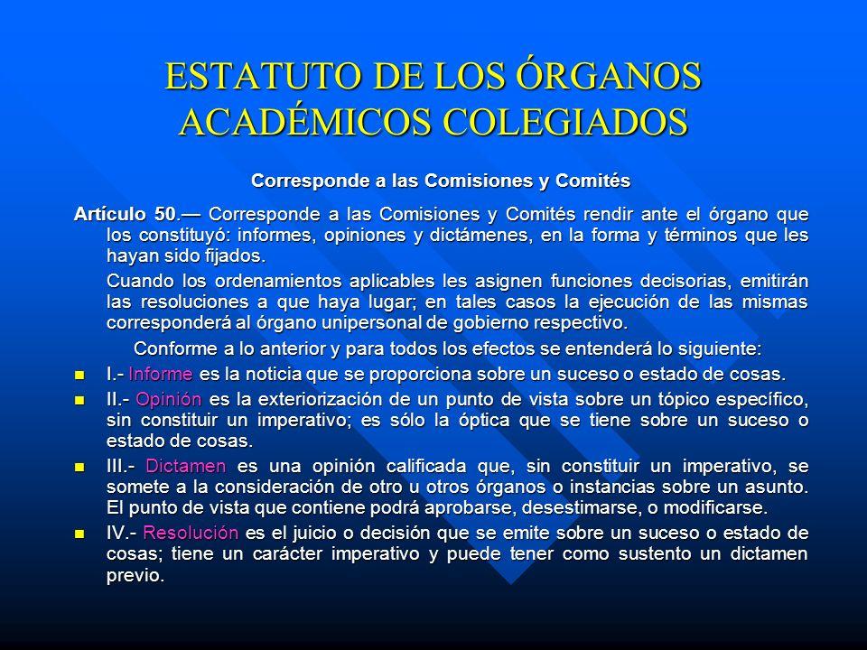 Definición de Comisión Artículo 48. Comisión es el grupo de miembros de un órgano académico colegiado que realiza tareas asignadas por la norma o por