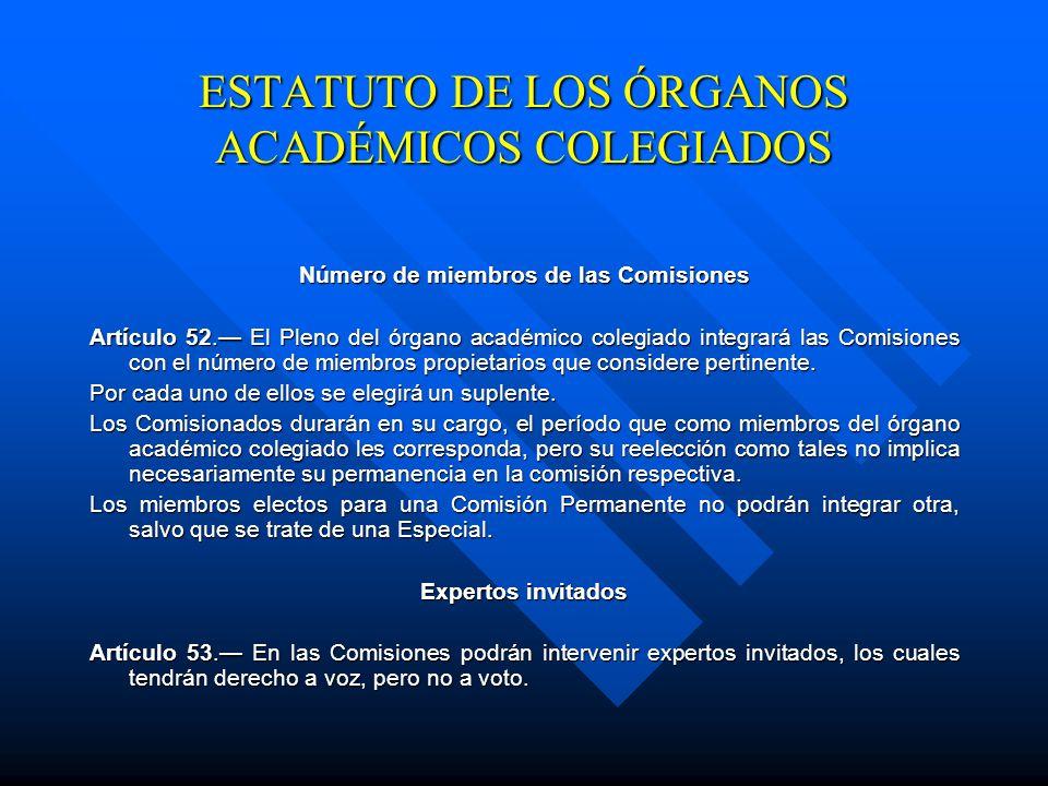 Comisiones Permanentes y Especiales Artículo 51. En cada órgano académico colegiado se integrarán tanto las Comisiones Permanentes como las Comisiones