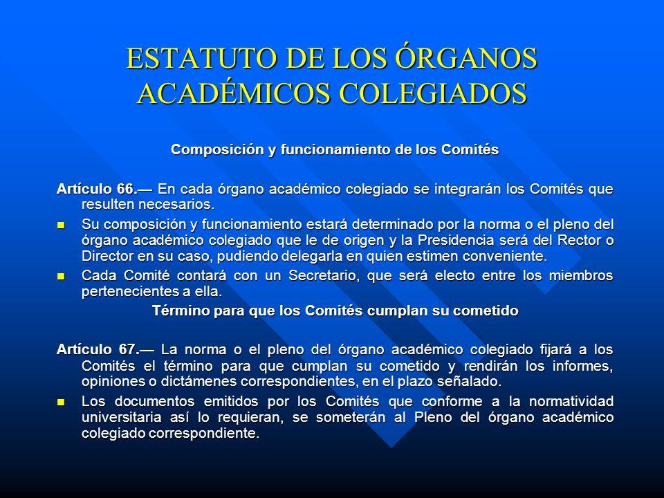 Término para cumplir Comisiones Artículo 56. La norma o el pleno del órgano académico colegiado fijará a las Comisiones el término para que cumplan su