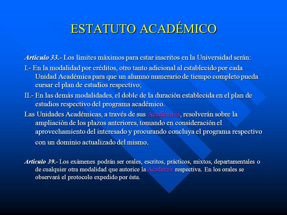 Artículo 11.-... serán alumnos, quienes satisfagan los requisitos académicos y administrativos previamente definidos por los programas correspondiente