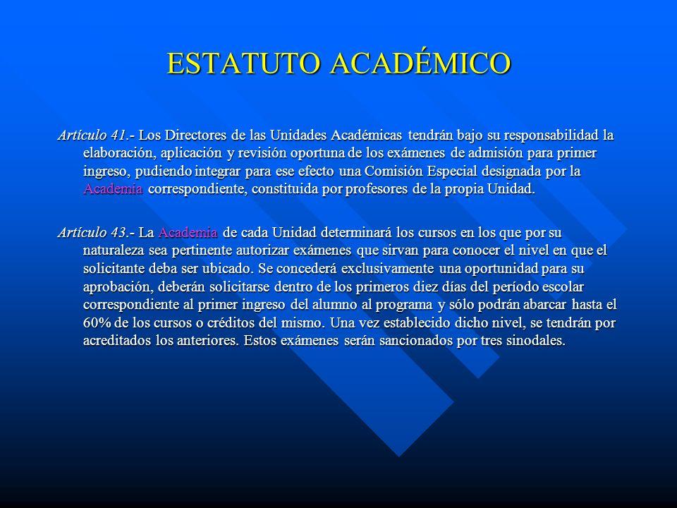 ESTATUTO ACADÉMICO Artículo 33.- Los límites máximos para estar inscritos en la Universidad serán: I.- En la modalidad por créditos, otro tanto adicio