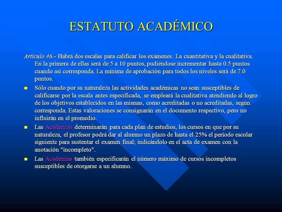 ESTATUTO ACADÉMICO Artículo 41.- Los Directores de las Unidades Académicas tendrán bajo su responsabilidad la elaboración, aplicación y revisión oport