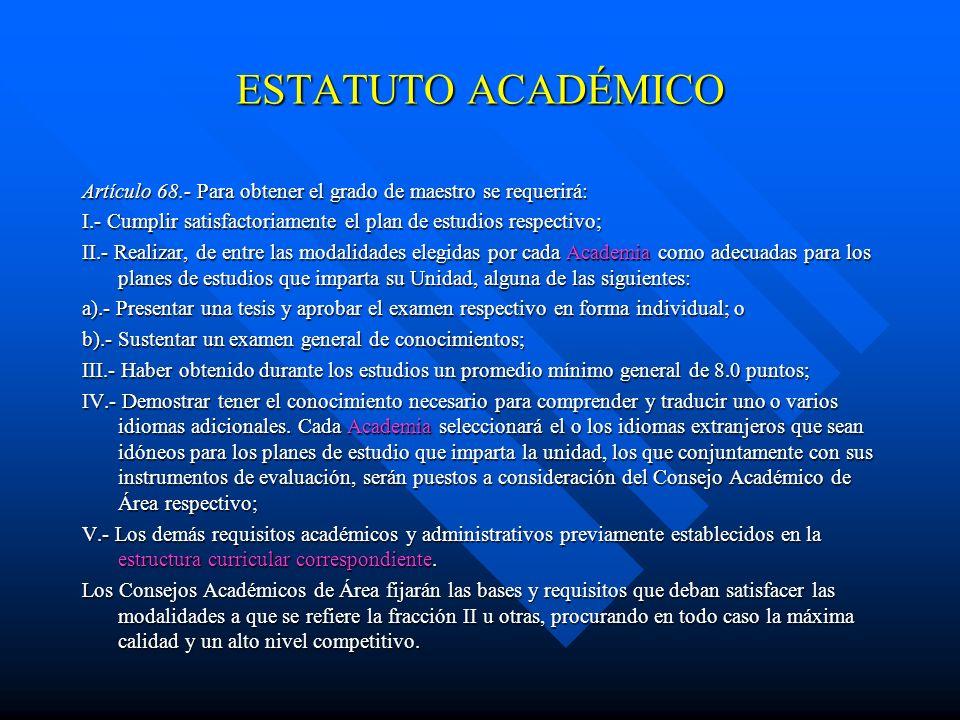 ESTATUTO ACADÉMICO Artículo 65.- Para obtener el grado de licenciatura, de técnico superior o de otras opciones terminales que tengan como antecedente
