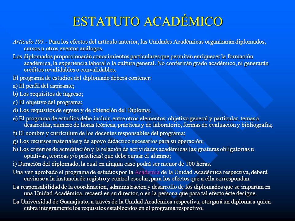 ESTATUTO ACADÉMICO Artículo 72.- En la institución se podrán celebrar ceremonias de fin de cursos, cuyos términos serán regulados por el Rector, toman