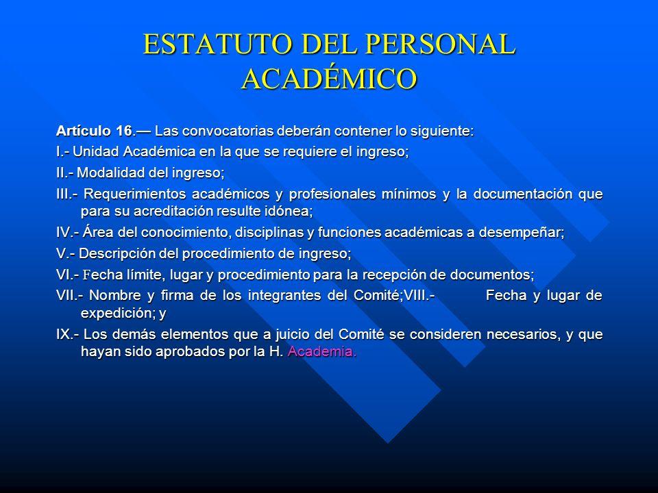 Integración y facultades para el Comité de Ingreso y Permanencia Artículo 10. El procedimiento de evaluación para el ingreso de los profesores de carr