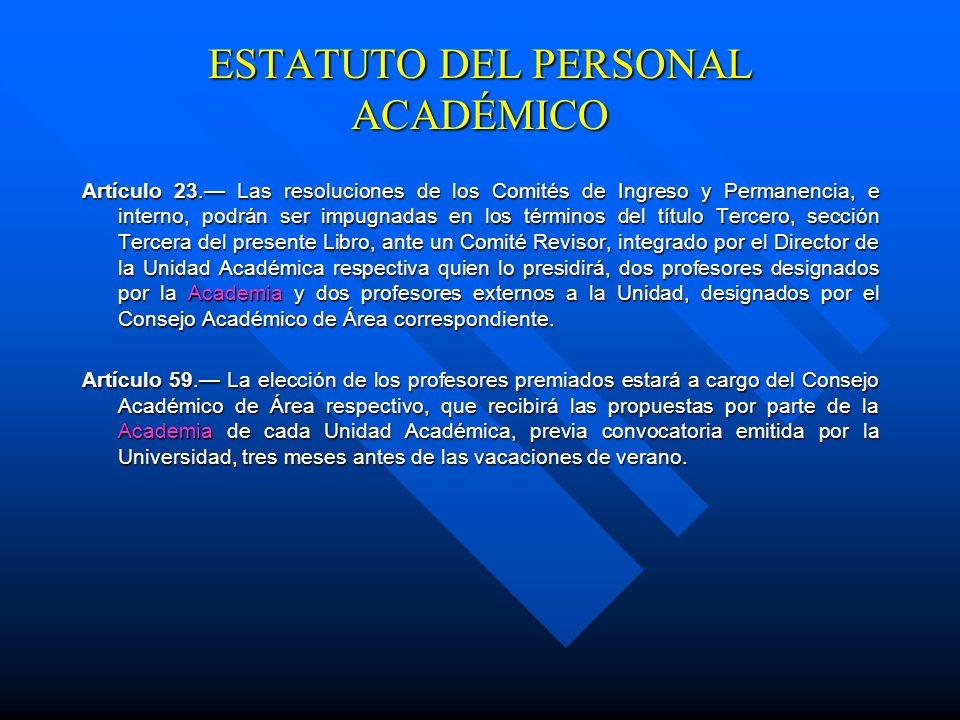 ESTATUTO DEL PERSONAL ACADÉMICO Artículo 16. Las convocatorias deberán contener lo siguiente: I.- Unidad Académica en la que se requiere el ingreso; I