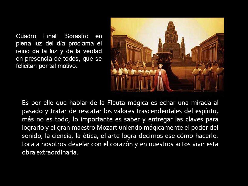 Cuadro Final: Sorastro en plena luz del d í a proclama el reino de la luz y de la verdad en presencia de todos, que se felicitan por tal motivo.