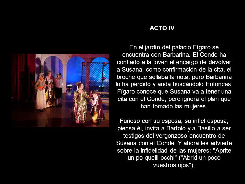 ACTO IV En el jardín del palacio Fígaro se encuentra con Barbarina.
