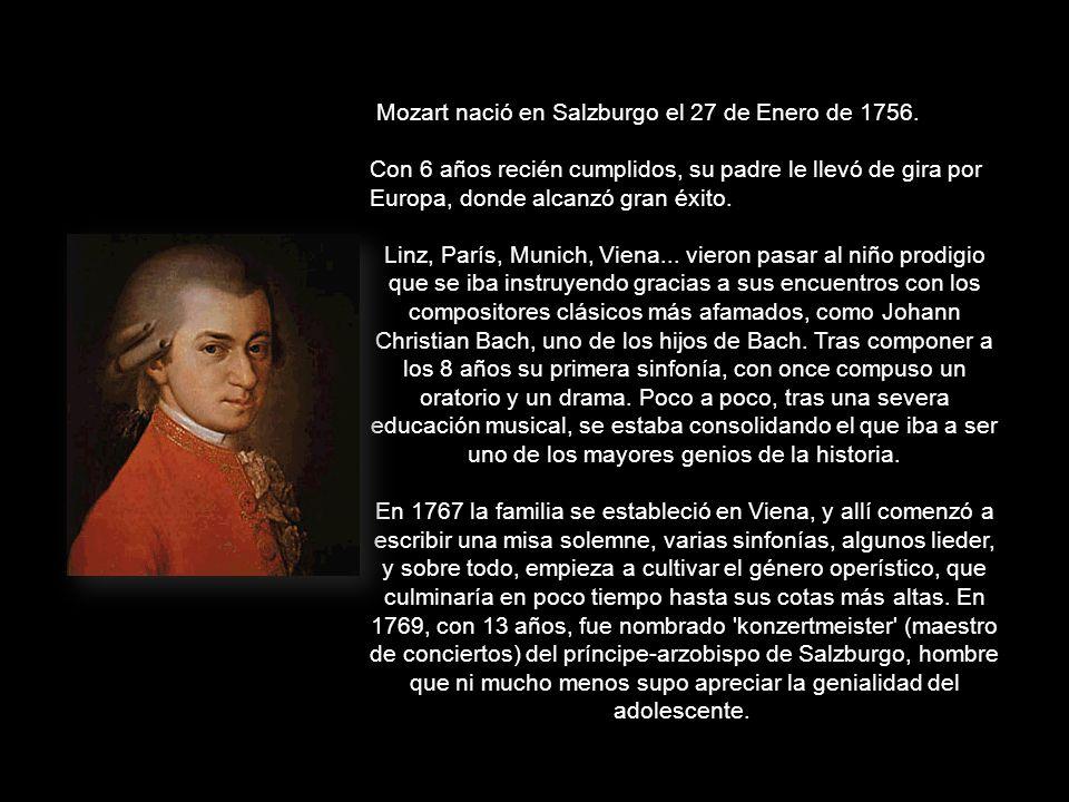 Mozart nació en Salzburgo el 27 de Enero de 1756.