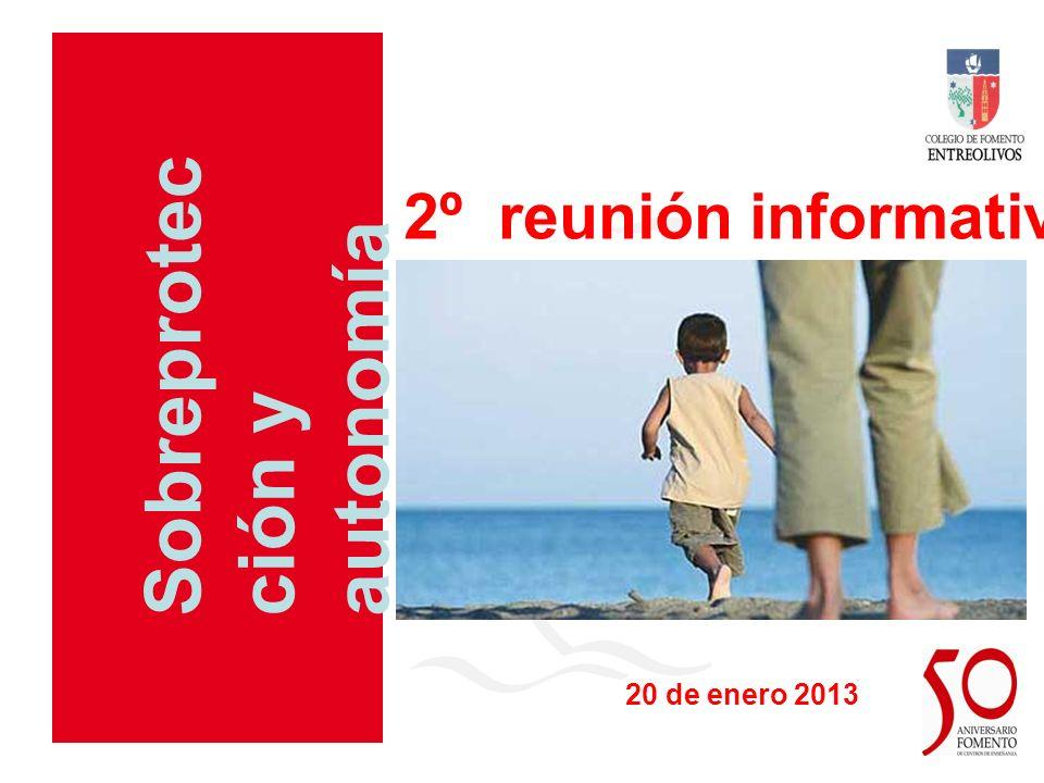 Fomento de Centros de Enseñanza Sobreprotec ción y autonomía 2º reunión informativa.