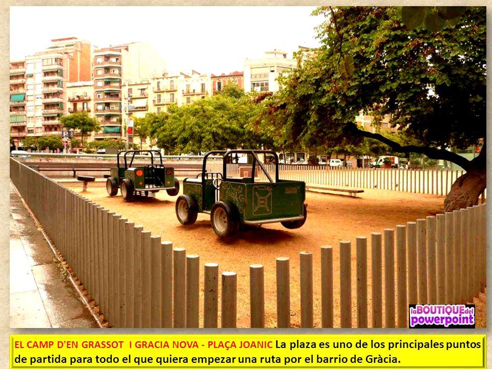 EL CAMP D'EN GRASSOT I GRÀCIA NOVA EL CAMP D'EN GRASSOT i GRÀCIA NOVA era un barrio extremo del municipio de Gracia, en la zona fronteriza con Barcelo
